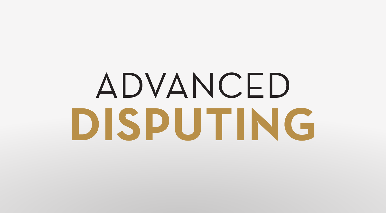 Advanced Disputing Course