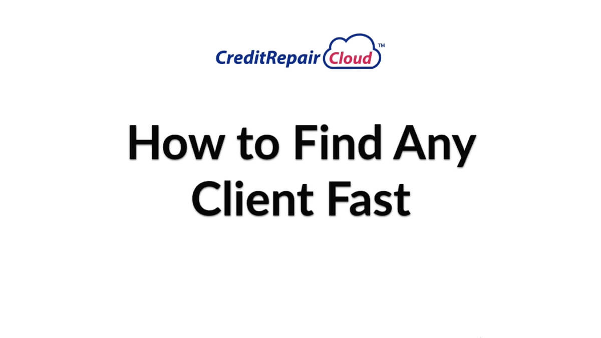 how to find any client fast