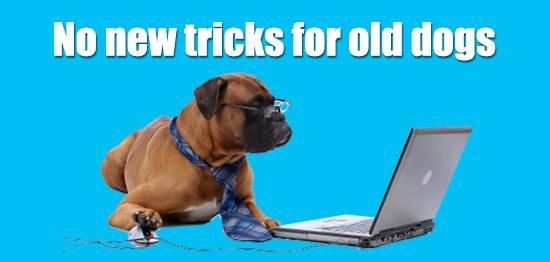 new tricks old dog