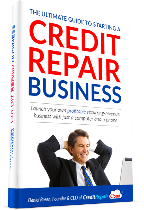 The Ultimate Guide to Starting a Credit Repair Business